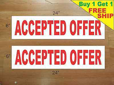 Accepted Offer 6x24 Real Estate Rider Signs Buy 1 Get 1 Free 2 Sided Plastic