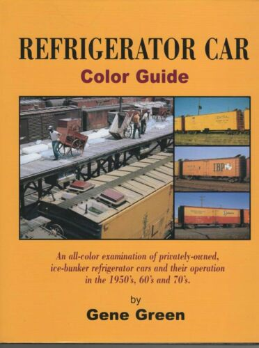 Refrigerator Car Color Guide by Green  Morning Sun    Reefers