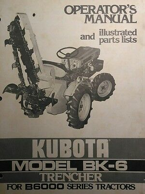 Kubota B6000 Diesel 4x4 Tractor Bk-6 Trencher Implement Operator Parts Manual