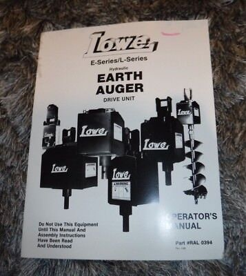 Lowe Hydraulic Earth Auger Drive Unit E-seriesl-series Operators Manual