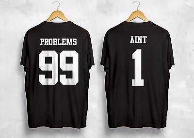 I Got 99 Problems aber Ain'T One T-Shirt Passend Paar Freunde Best