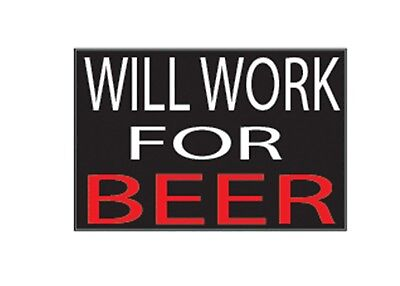 Funny Decal Will Work For Beer Sticker Auto Truck Hard Hat Work Contruction Job](Contruction Hat)