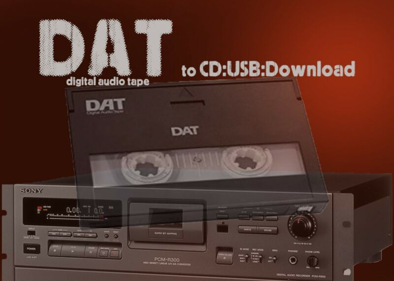 TRANSFER SERVICE: I Transfer your DAT Tapes to Digital download/CD/USB