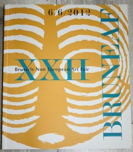 NEW Bruneaf XXII Brussels Non European Art Fair 2012, Tribal Art Catalog