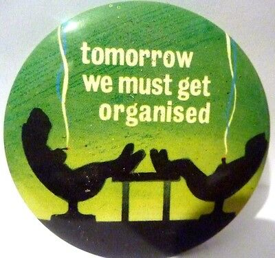 "GET ORGANISED"" Vintage 1970's - 1980's """" Button Badge--- 2 ½ """