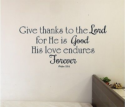 Give Thanks To The Lord (Give Thanks to the LORD for He is GOOD Wall Christian Lettering Sticker Decal)