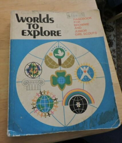 WORLD TO  EXPLORE:  HANDBOOK FOR BROWNIE AND JUNIOR GIRL SCOUTS 1977