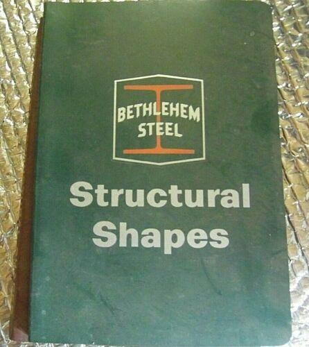 VINTAGE  BETHLEHEM STEEL STRUCTURAL SHAPES -  CATALOG 1836 1962 ED