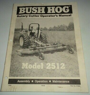 Bush Hog 2512 Rotary Mower Cutter Operators Maintenance Assembly Manual Original