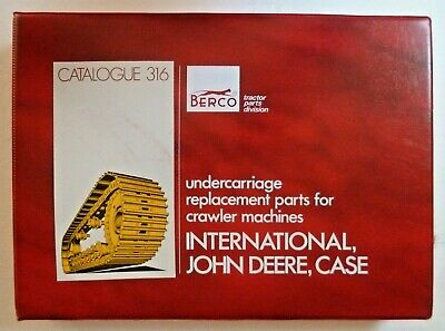 Berco Undercarriage Parts For Ih John Deere Case Crawlers Catalog 316 Manual