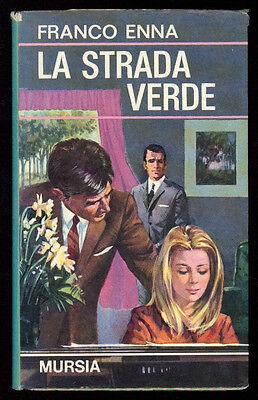 ENNA FRANCO LA STRADA VERDE MURSIA 1969 LE ORE 12 I° EDIZ.