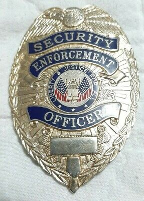 Security Enforcement Officer Metal Gold Tone Badge Liberty Justice For All