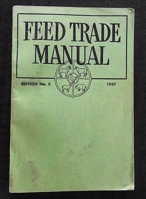 1947 Feed Trade Manual Hogs Chicken Cattle Horse Feed Advertising Catalog Rare