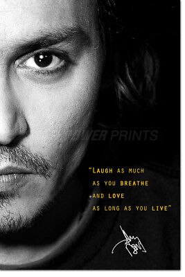 JOHNNY DEPP QUOTE PHOTO PRINT POSTER PRE SIGNED - 12 X 8 INCH - N.O 1