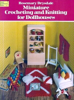 Miniature Crocheting and Knitting for Dollhouses 40 Designs Rosemary Drysdale  for sale  Canada