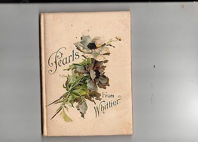 Pearls From Whittier  John Greenleaf Whittier  Illustrated  A Lovely Little Book