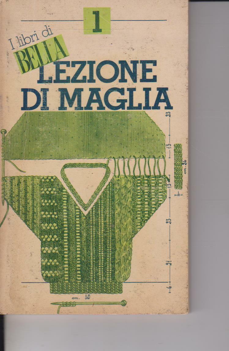 I LIBRI DI BELLA LEZIONE DI MAGLIA 1 1984 RIZZOLI EDITORE