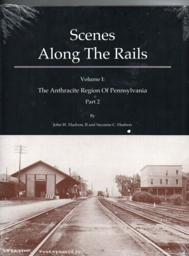 Scenes Along the Rails, The Anthracite Region of Pennsylvania, Vol. 1, Part 2