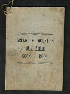 1890's Woman's Christian Temperance Union of Vermont Green Mountain Cook Book