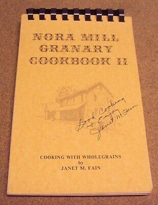 - Nora Mill Granary Cookbook II: Cooking w Wholegrains by Janet m Fain Signed GA
