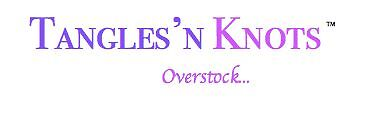 Tangles'n Knots Overstock/Clearance