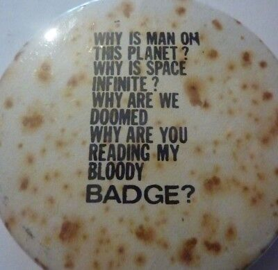 "WHY IS MAN ON THIS PLANET?, Vintage Metal  Badge 2 ½   """