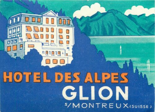 Hotel des Alpes Glion ~MONTREUX SWITZERLAND~ Beautiful Luggage label, c. 1935