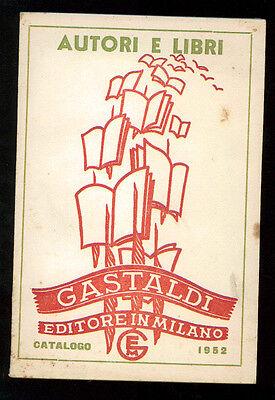 AUTORI E LIBRI CATALOGO GENERALE DELLE EDIZIONI GASTALDI 1952 BIBLIOGRAFIA