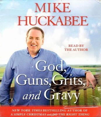 God Guns Grits & Gravy - Mike Huckabee - NYT Best Selling Author - New Fast