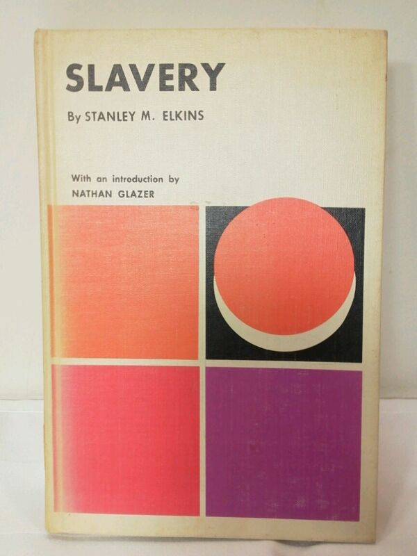Slavery The Universal Library Edition  1963, Stanley  M. Elkins, HISTORICAL