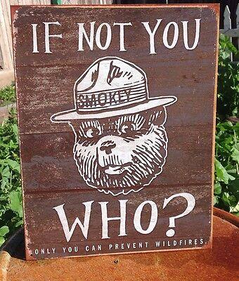 IF NOT YOU WHO SMOKEY THE BEAR Tin Metal Sign Vintage Wall Garage Classic Bar