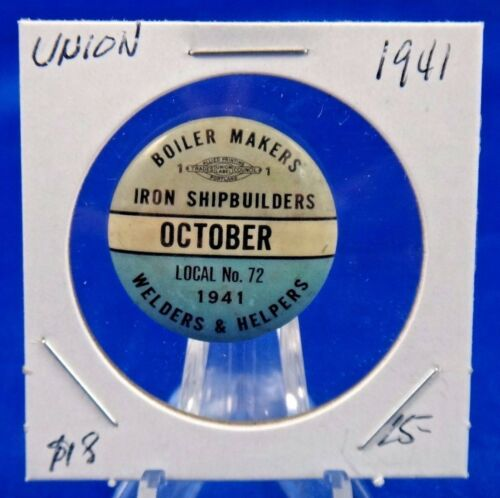 1941 Boilermakers Welders & Helpers Local 72 Oct Union Pin Pinback Button 1""