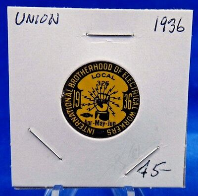 1936 Int. Brotherhood of Electrical Workers Loc. 326 Union Pin Pinback Button 1""