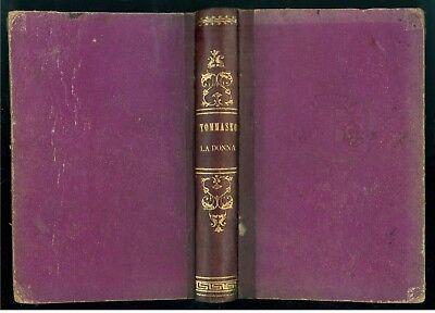 TOMMASEO NICCOLO' LA DONNA SCRITTI VARI EDITI E INEDITI GIACOMO AGNELLI 1868