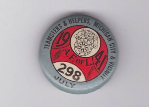 """teamsters 298 1941 Michigan city &vic 1"""" pin"""