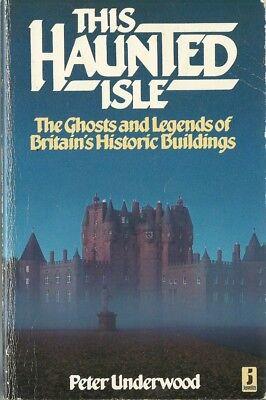 PETER UNDERWOOD This Haunted Isle Ghosts Legends of Britain 1986 book HALLOWEEN