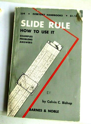 1955 SLIDE RULE AND HOW TO USE IT EXAMPLES PROBLEMS & ANSWERS BOOK C.C. BISHOP