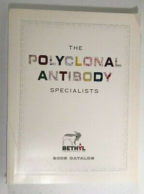 The Polyclonal Antibody Specialists 2009 Catalog - Bethyl Labs -cytometry Elisa