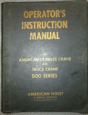 American Crane 500 Series Crawler Truck Crane Operators Instruction Manual