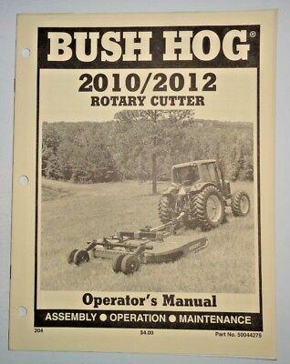 Bush Hog 2010 2012 Rotary Mower Cutter Operators Maintenance Assembly Manual