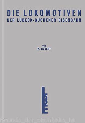 Werner Hubert: Die Lokomotiven der Lübeck-Büchener Eisenbahn