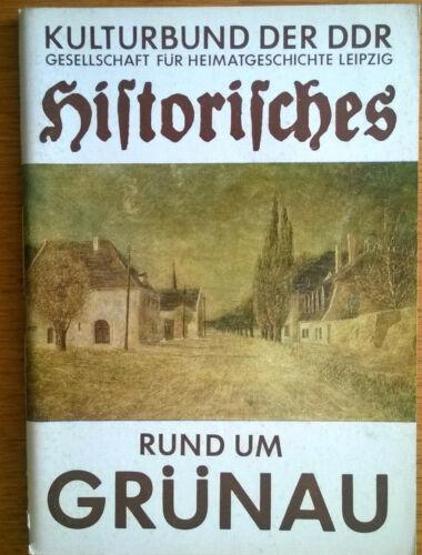 HISTORISCHES RUND UM GRÜNAU +++ von Wolfgang Grundmann +++