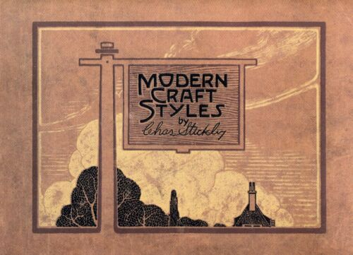 Modern Craft Styles by Charles Stickley  - New Catalog Reprint