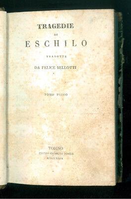 ESCHILO TRAGEDIE TRADOTTE DA FELICE BELLOTTI POMBA 1829 2 VOLUMI CLASSICI GRECI