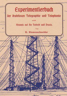 Experimentierbuch der drahtlosen Telegraphie & Telephonie Selbstbau Sender