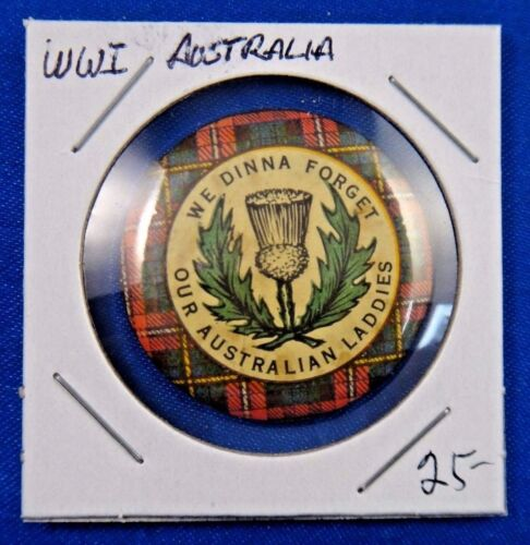 Original Vtg WWI WW1 We Dinna Forget Our Australian Laddies Pin Pinback Button