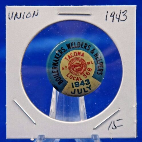 1943 Boilermakers Welders & Helpers Local 568 July Union Pin Pinback Button 7/8""