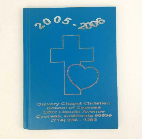 Calvary Chapel Christian School of Cypress California CA Yearbook 2005 2006