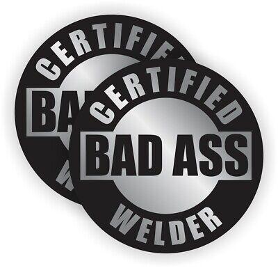 2x Certified Bad Ass Welder Funny Hard Hat Stickers Welding Helmet Decals -svr