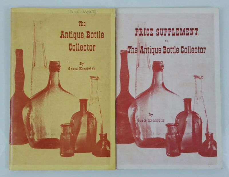 The Antique Bottle Collector & Price Supplement Books by Grace Kendrick 1965
